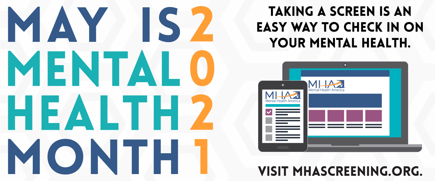 May is Mental Health Month - visit mhascreening.org