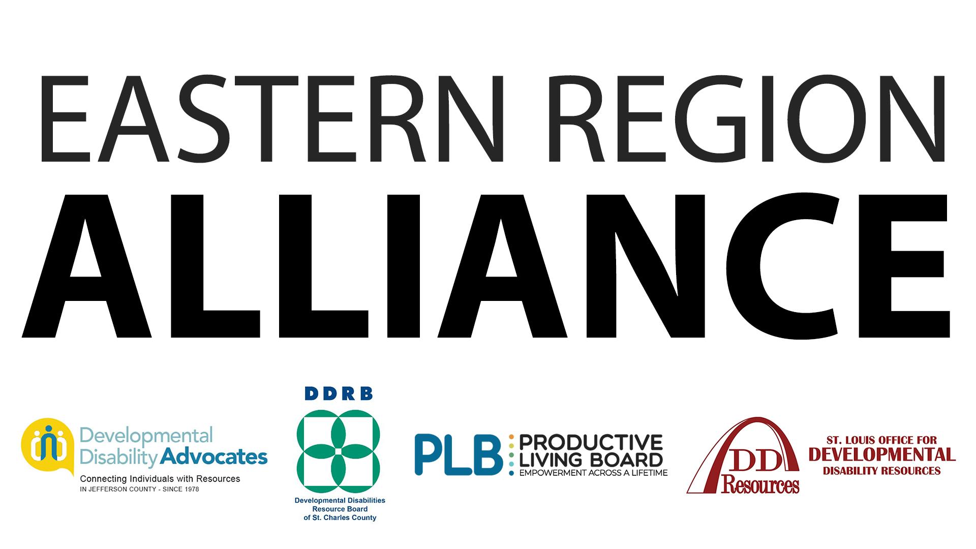 Eastern Region Alliance - Developmental Disability Advocates, Developmental Disability Resource Board, Productive Living Board, St. Louis Office for Developmental Disability Resources
